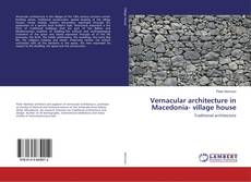 Bookcover of Vernacular architecture in Macedonia- village house