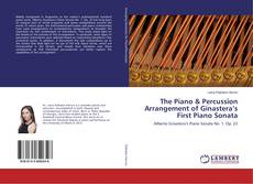 Bookcover of The Piano & Percussion Arrangement of Ginastera's First Piano Sonata