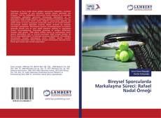 Обложка Bireysel Sporcularda Markalaşma Süreci: Rafael Nadal Örneği