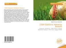 Bookcover of 1984 Oakland Athletics Season