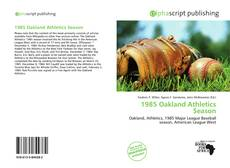 Capa do livro de 1985 Oakland Athletics Season