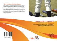 Capa do livro de 1990 Oakland Athletics Season