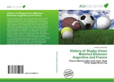 Обложка History of Rugby Union Matches Between Argentina and France