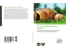 Bookcover of 2010 Seattle Mariners Season