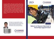 Bakım ve Onarım İşlerinde İş Güvenliği Uygulamaları kitap kapağı
