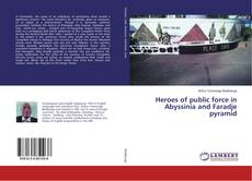 Borítókép a  Heroes of public force in Abyssinia and Faradje pyramid - hoz