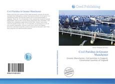 Borítókép a  Civil Parishes in Greater Manchester - hoz