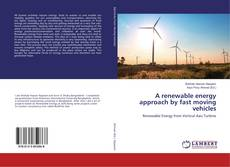 Copertina di A renewable energy approach by fast moving vehicles
