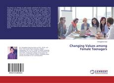 Bookcover of Changing Values among Female Teenagers