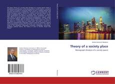 Bookcover of Theory of a society place