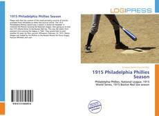 Bookcover of 1915 Philadelphia Phillies Season