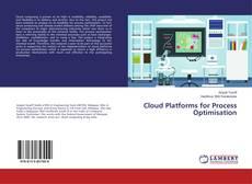 Borítókép a  Cloud Platforms for Process Optimisation - hoz