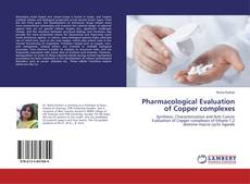 Bookcover of Pharmacological Evaluation of Copper complexes
