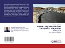 Investigating Nanomaterials Effect On Hot Mix Asphalt Concrete的封面