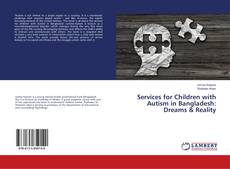 Borítókép a  Services for Children with Autism in Bangladesh: Dreams & Reality - hoz