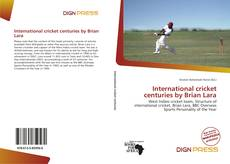 Buchcover von International cricket centuries by Brian Lara