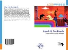 Bookcover of Algo Está Cambiando