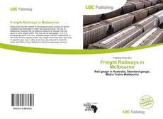 Portada del libro de Freight Railways in Melbourne
