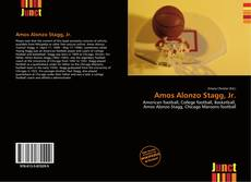 Bookcover of Amos Alonzo Stagg, Jr.