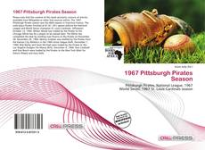 Bookcover of 1967 Pittsburgh Pirates Season