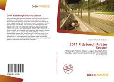 Bookcover of 2011 Pittsburgh Pirates Season