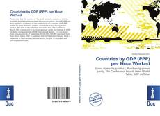 Borítókép a  Countries by GDP (PPP) per Hour Worked - hoz