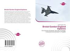 Bookcover of Bristol Gordon England biplanes