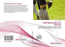 Bookcover of 1995 Atlanta Braves Season