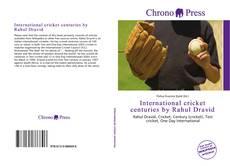 Borítókép a  International cricket centuries by Rahul Dravid - hoz