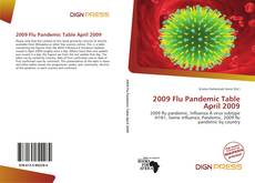Bookcover of 2009 Flu Pandemic Table April 2009