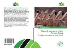 Обложка Alpine Regiments of the Roman Army