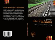 Bookcover of History of the Railway in Württemberg