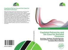 Capitalist Patriarchy and the Case for Socialist Feminism kitap kapağı