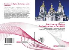 Couverture de Doctrine de l'Église Catholique sur la Sexualité