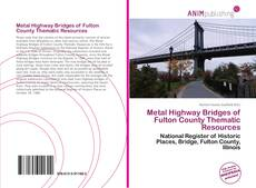 Bookcover of Metal Highway Bridges of Fulton County Thematic Resources