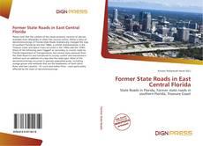 Former State Roads in East Central Florida kitap kapağı