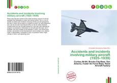 Buchcover von Accidents and incidents involving military aircraft (1925–1939)