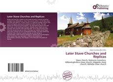 Capa do livro de Later Stave Churches and Replicas