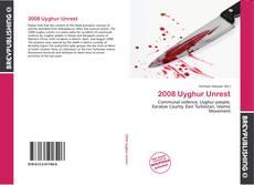 Bookcover of 2008 Uyghur Unrest