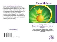 Buchcover von Louis, Grand, Dauphin, Maria, Theresa