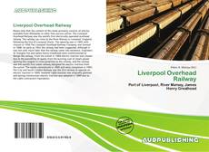 Bookcover of Liverpool Overhead Railway
