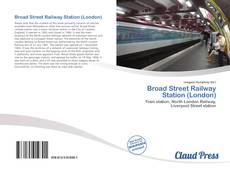 Обложка Broad Street Railway Station (London)