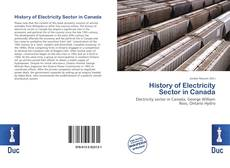 Bookcover of History of Electricity Sector in Canada