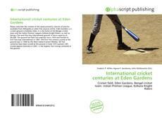 Обложка International cricket centuries at Eden Gardens