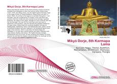 Bookcover of Mikyö Dorje, 8th Karmapa Lama