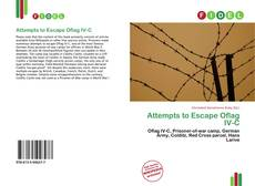 Bookcover of Attempts to Escape Oflag IV-C