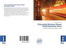 Bookcover of Chernobyl Nuclear Power Plant Exclusion Zone