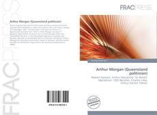 Bookcover of Arthur Morgan (Queensland politician)