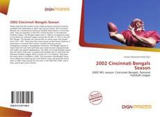 Bookcover of 2002 Cincinnati Bengals Season