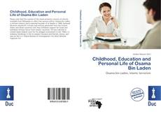 Bookcover of Childhood, Education and Personal Life of Osama Bin Laden